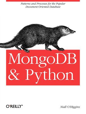 Mongodb and Python By O'Higgins, Niall